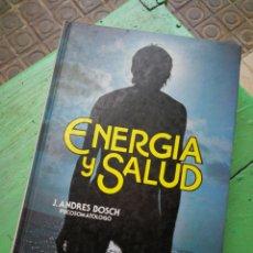 Livros em segunda mão: ENERGÍA Y SALUD, LA UNIDAD EN LA NATURALEZA (MEDICINA NATURAL)-J.ANDRÉS BOSCH (PSICOSOMATOLOGO),1981. Lote 208922732