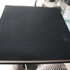 Libros de segunda mano: LIBRO 50 ANIVERSARIO DEL CLUB DE GOLF DELA CORUÑA. Lote 208931476