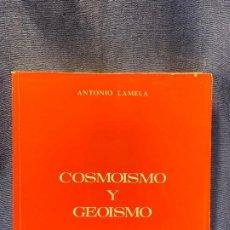 Livros em segunda mão: ANTONIO LAMELA COSMOISMO Y GEOISMO ED NACIONAL MADRID 1976 DOCTOR ARQUITECTO ARQUITECTURA 24X24CMS. Lote 208948220