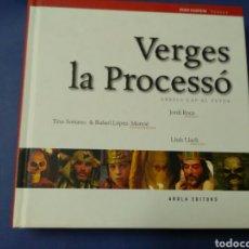 Libros de segunda mano: VERGES , LA PROCESSÓ . . JORDI ROCA / TINO SORIANO -RAFAEL LÓPEZ ED.AROLA. Lote 208949943