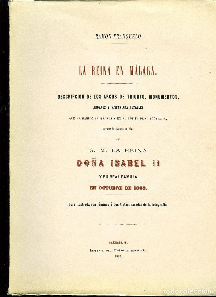 LIBRO-LA REINA EN MALAGA,OCTUBRE DEL1862-POR RAMON FRANQUELO-EDICIÓN FACSIMIL1991-LEER DESCRIPCIÓN . (Libros de Segunda Mano - Bellas artes, ocio y coleccionismo - Otros)