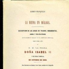Libros de segunda mano: LIBRO-LA REINA EN MALAGA,OCTUBRE DEL1862-POR RAMON FRANQUELO-EDICIÓN FACSIMIL1991-LEER DESCRIPCIÓN .. Lote 208954425