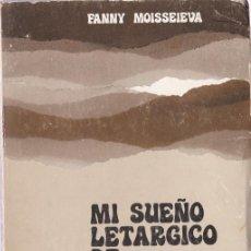 Libros de segunda mano: MI SUEÑO LETÁRGICO DE NUEVE DÍAS : LO QUE HE VISTO / FANNY MOISSEIEVA * VISIONES * MUERTE *. Lote 208976791