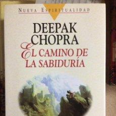 Libros de segunda mano: DEEPAK CHOPRA, EL CAMINO DE LA SABIDURÍA. Lote 208990530