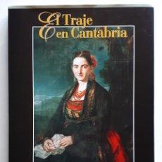 Libri di seconda mano: EL TRAJE EN CANTABRIA. GUSTAVO COTERA. PRÓLOGO DE JOSÉ LUIS CASADO SOTO. 1999. Lote 209005945