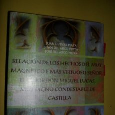 Libros de segunda mano: RELACIÓN DE LOS HECHOS DEL MUY MAGNÍFICO E MÁS VIRTUOSO SEÑOR DON MIGUEL LUCAS, MUY DIGNO. Lote 209009606