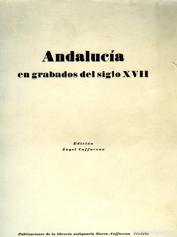 ANDALUCIA EN GRABADOS DEL SIGLO XVII-EDIC.ANGEL CAFFARENA-CONTIENE 8 GRABADOS-TIRADA DE 200 UNIDADES (Libros de Segunda Mano - Bellas artes, ocio y coleccionismo - Otros)