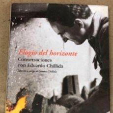 Libros de segunda mano: ELOGIO DEL HORIZONTE. CONVERSACIONES CON EDUARDO CHILLIDA. EDICIONES DESTINO 2003 (1ªEDICIÓN). Lote 209055235