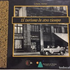 Libros de segunda mano: EL TURISMO DE OTRO TIEMPO, GILBERTO ALEMAN. SANTA CRUZ DE TENERIFE. CANARIAS 1994. Lote 209066453