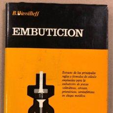 Libros de segunda mano: EMBUTICIÓN. B. WASSILIEFF. EDITORIAL HISPANO EUROPEA 1966.. Lote 209066657