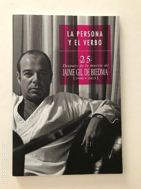 LA PERSONA Y EL VERBO. 25 AÑOS DE LA MUERTE DE GIL DE BIEDMA.(1990-2015).-NUEVO (Libros de Segunda Mano (posteriores a 1936) - Literatura - Otros)