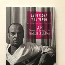 Libros de segunda mano: LA PERSONA Y EL VERBO. 25 AÑOS DE LA MUERTE DE GIL DE BIEDMA.(1990-2015).-NUEVO. Lote 209067971