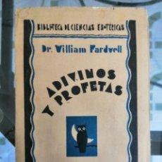 Libros de segunda mano: ADIVINOS Y PROFETAS. BIBLIOTECA DE CIENCIAS ESOTÉRICAS - DR. WILLIAM FARDWELL. Lote 209080763