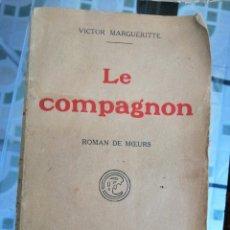 Libros de segunda mano: 1926, LE COMPAGNON, VICTOR MARGUERITTE. ERNEST FLAMMARION, PARIS. Lote 209116120