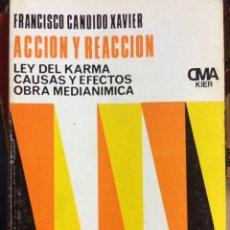 Libros de segunda mano: ACCIÓN Y REACCIÓN. LEY DEL KARMA. CAUSAS Y EFECTOS. OBRA MEDIANIMICA. FRANCISCO CÁNDIDO XAVIER. Lote 209116871