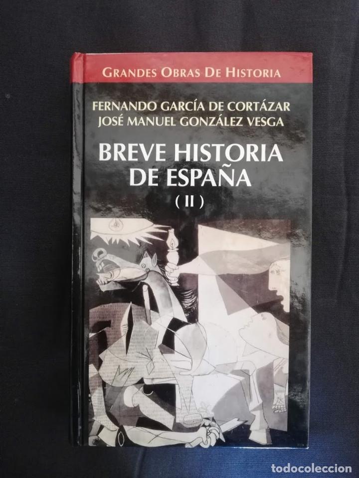 BREVE HISTORIA DE ESPAÑA II- FERNANDO GARCÍA DE CORTÁZAR-JUAN MANUEL GONZÁLEZ VESGA (Libros de Segunda Mano - Historia - Otros)