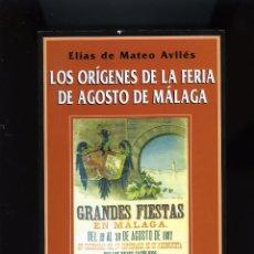Libros de segunda mano: LIBRO=LOS ORÍGENES DE LA FERIA DE AGOSTO DE MALAGA-POR ELIAS DE MATEOSAVLÉS-PAGS.229-EDICION 1997 .. Lote 209148452