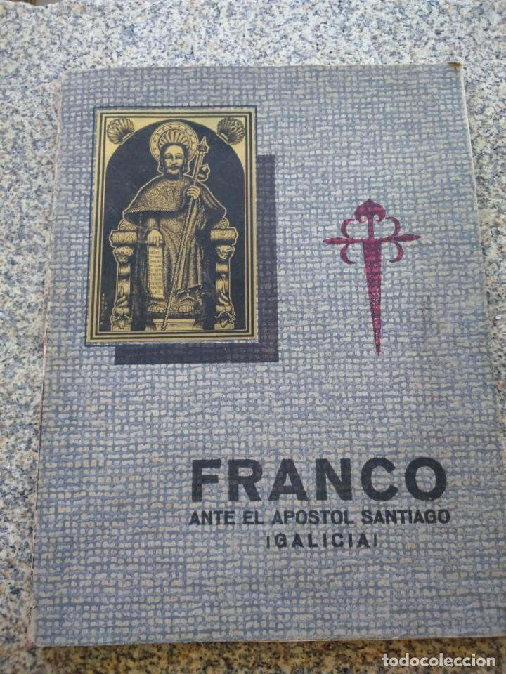 FRANCO ANTE EL APOSTOL SANTIAGO ( GALICIA ) -- AÑO 1939 -- SANTIAGO DE COMPOSTELA -- (Libros de Segunda Mano - Historia - Otros)