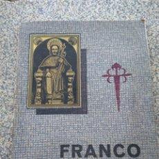 Libros de segunda mano: FRANCO ANTE EL APOSTOL SANTIAGO ( GALICIA ) -- AÑO 1939 -- SANTIAGO DE COMPOSTELA --. Lote 209154223