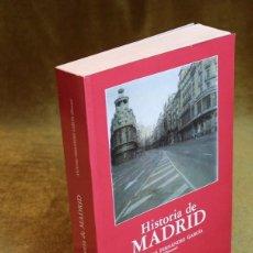Libros de segunda mano: HISTORIA DE MADRID,ANTONIO FERNÁNDEZ GARCÍA,EDITORIAL COMPLUTENSE,1993.. Lote 209170211