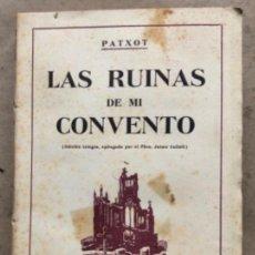 Libros de segunda mano: LAS RUINAS DE MI CONVENTO (EDICIÓN ÍNTEGRA). PATXOT. EDICIONES PAL-LAS BARTRÉS 1957.. Lote 209173446