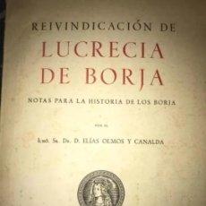 Libros de segunda mano: ANTIGUO LIBRO REIVINDICACION LUCRECIA DE BORJA 1951. Lote 209182320
