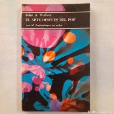 Libros de segunda mano: JOHN A. WALKER. EL ARTE DESPUÉS DEL POP. EDITORIAL LABOR, 1975.. Lote 209238415