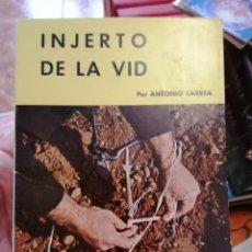 Livres d'occasion: INJERTO DE LA VID, ANTONIO LARREA, MINISTERIO DE AGRICULTURA. Lote 209305357