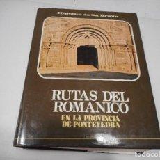 Libros de segunda mano: HIPÓLITO DE SÁ BRAVO LAS RUTAS DEL ROMÁNICO EN LA PROVINCIA DE PONTEVEDRA Q1389T. Lote 209313280