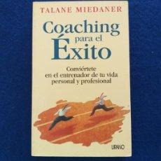Libros de segunda mano: TITULO: COACHING PARA EL EXITO. AUTOR: TALANE MIEDANER.. Lote 209320485