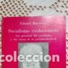 Libros de segunda mano: SOCIALISMO EVOLUCIONISTA EDUARD BERNSTEIN 1975. Lote 209329527