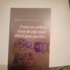 Libros de segunda mano: COMO SER POBRE. GUÍA DE ALGO MUY DIFÍCIL PERO POSIBLE. Lote 209338181
