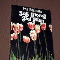Libros de segunda mano: LAS FLORES DEL BIEN. PHIL BOSMANS. EDICIONES 29, 1983. AFORISMOS CON FOTOGRAFÍAS. Lote 209365915