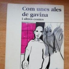 Libros de segunda mano: COM UNES ALES DE GAVINA I ALTRES CONTES - FRANCESC GRAU I VIADER. Lote 209562995