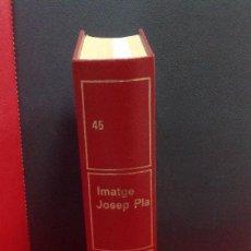 Libros de segunda mano: JOSEP PLA, OBRA COMPLETA, TOMO 45, EDICIONES DESTINO, 1ª EDICION 1984. Lote 209592565