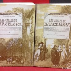 Libros de segunda mano: LAS CALLES DE BARCELONA, POR VICTOR BALAGUER, CRONISTA DE BARCELONA, EDICION FACSIMIL. Lote 209602625