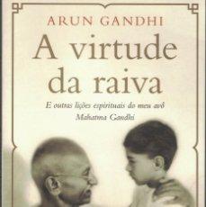 Libros de segunda mano: ARUN GANDHI - A VIRTUDE DA RAIVA. Lote 209625307