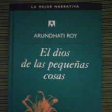 Libros de segunda mano: EL DIOS DE LAS PEQUEÑAS COSAS. ARUNDHATI ROY.. Lote 209634791