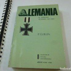 Libros de segunda mano: ALEMANIA, EL IMPERIO ALEMÁN 1871- 1918 - P. GUILLEN - N 8. Lote 209699010