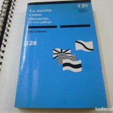 Libros de segunda mano: LA NACION COMO DISCURSO.EL CASO GALLEGO- EL CASO GALLEGO - N 8. Lote 209705241