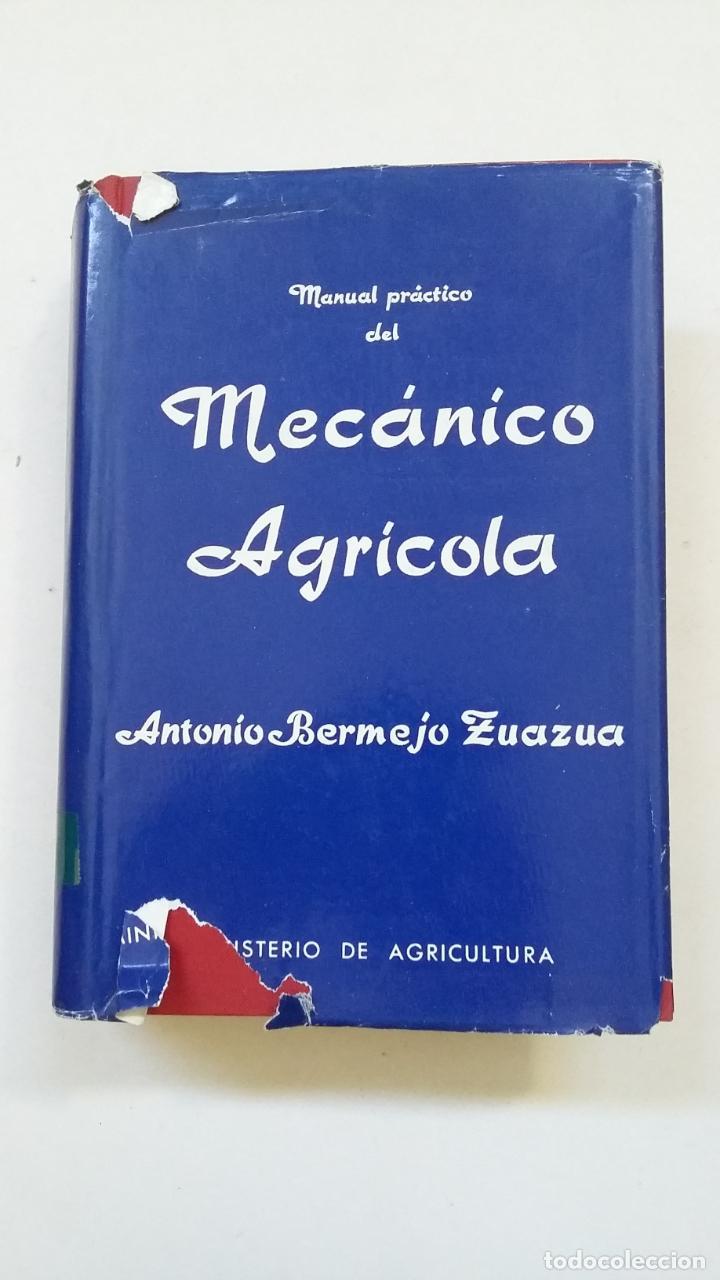 Libros de segunda mano: MANUAL PRACTICO DEL MECANICO AGRICOLA. ANTONIO BERMEJO ZUAZUA. MADRID 1965. TDK169 - Foto 5 - 209705660