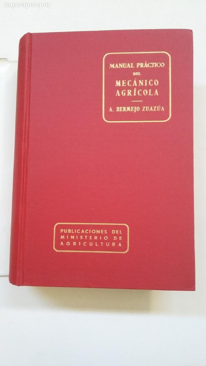 Libros de segunda mano: MANUAL PRACTICO DEL MECANICO AGRICOLA. ANTONIO BERMEJO ZUAZUA. MADRID 1965. TDK169 - Foto 6 - 209705660