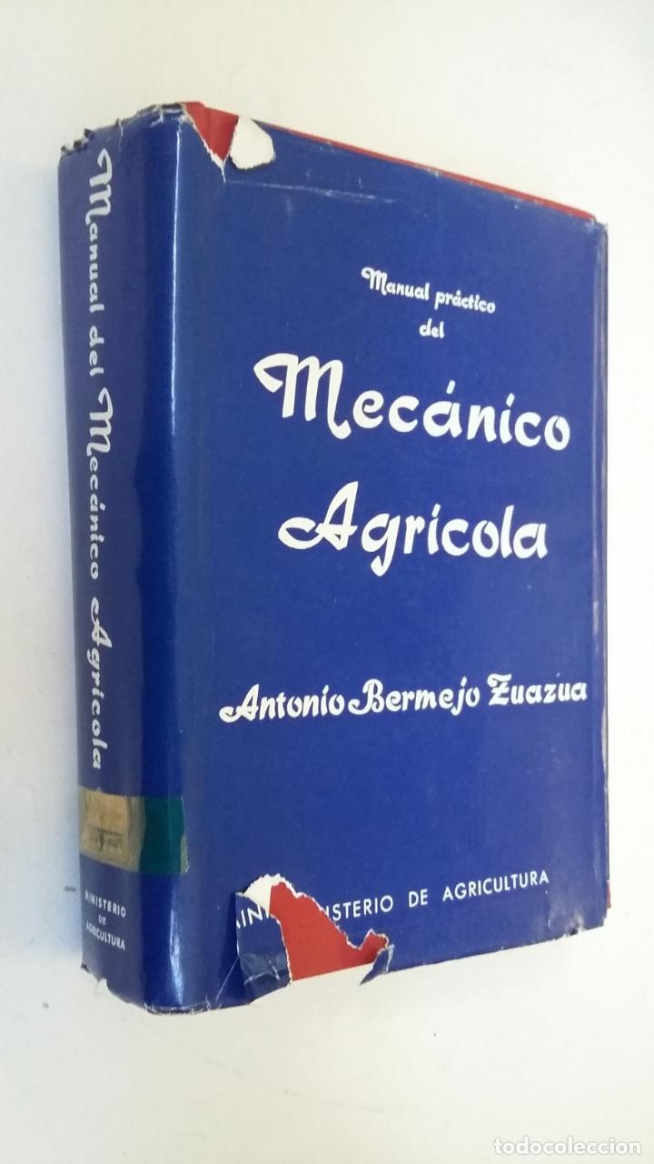 MANUAL PRACTICO DEL MECANICO AGRICOLA. ANTONIO BERMEJO ZUAZUA. MADRID 1965. TDK169 (Libros de Segunda Mano - Ciencias, Manuales y Oficios - Otros)