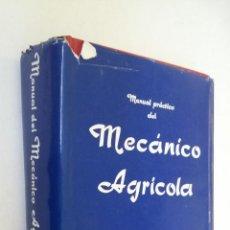 Libros de segunda mano: MANUAL PRACTICO DEL MECANICO AGRICOLA. ANTONIO BERMEJO ZUAZUA. MADRID 1965. TDK169. Lote 209705660