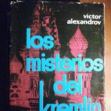 Libros de segunda mano: LOS MISTERIOS DEL KREMLIN - MIL AÑOS DE HISTORIA - VICTOR ALEXANDROV - PLAZA & JANES 1961. Lote 209711058