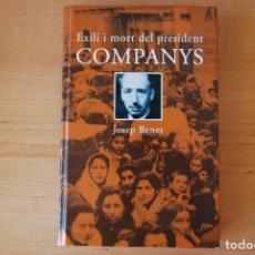 Livros em segunda mão: EXILI I MORT DEL PRESIDENT COMPANYS. JOSEP BENET. Lote 209738176