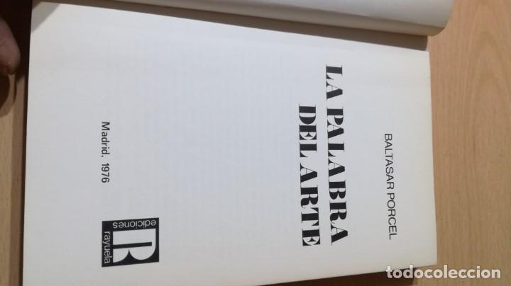 Libros de segunda mano: LA PALABRA DEL ARTE - BALTASAR PORCEL - RAYUELA ESQ301 OTROS - Foto 4 - 209771533