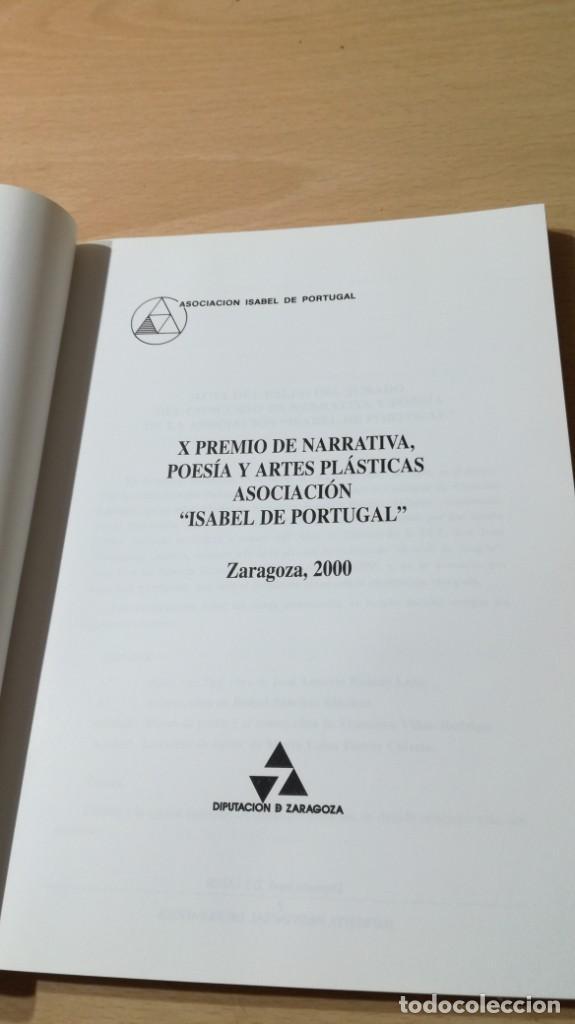 Libros de segunda mano: X PREMIO NARRATIVA POESIA Y ARTES PLASTICAS ISABEL DE PORTUGAL ZARAGOZA 2000 Q402 OTROS - Foto 3 - 209771935