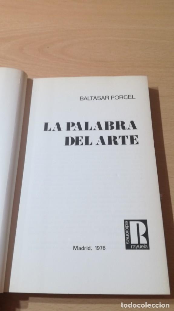 Libros de segunda mano: LA PALABRA DEL ARTE - BALTASAR PORCEL - RAYUELA S-204 OTROS - Foto 4 - 209772285