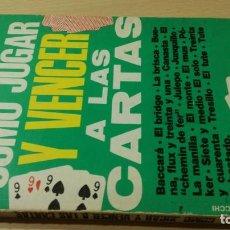 Libros de segunda mano: COMO JUGAR Y VENCER A LAS CARTAS - DE VECCHI - J Mª AYMAMI U-104 OTROS. Lote 209772578